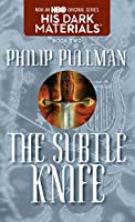 His Dark Materials: The Subtle Knife (Book 2)