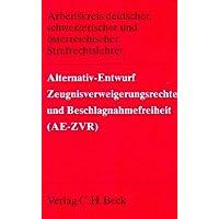Alternativ- Entwurf Zeugnisverweigerungsrechte und Beschlagnahmefreiheit (AE- ZVR)
