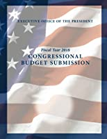 Fiscal Year 2018: Congreassional Budget Submission
