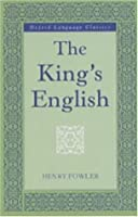 The King's English (Oxford Language Classics Series)