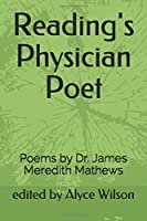 Reading's Physician Poet: Poems by Dr. James Meredith Mathews