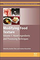 Modifying Food Texture: Novel Ingredients and Processing Techniques (Woodhead Publishing Series in Food Science, Technology and Nutrition)