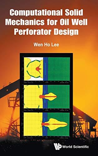 Download Computational Solid Mechanics for Oil Well Perforator Design 9813239328