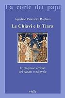 Le chiavi e la tiara. Immagini e simboli del papato medievale