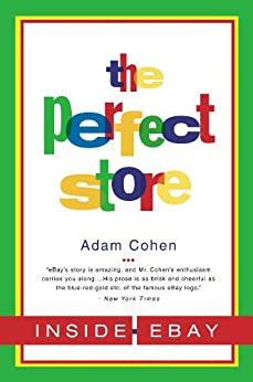 The Perfect Store: Inside eBay by [Cohen, Adam]