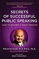 Secrets of Successful Public Speaking: How to Become a Great Speaker