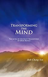 Transforming the Mind: The Sutra of the Eight Realizations of Great Beings (English Edition)