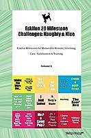 Eskifon 20 Milestone Challenges: Naughty & Nice Eskifon Milestones for Memorable Moment, Grooming, Care, Socialization & Training Volume 1