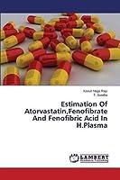 Estimation of Atorvastatin, Fenofibrate and Fenofibric Acid in H.Plasma