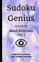 Sudoku Genius Mind Exercises Volume 1: Rogersville, Alabama State of Mind Collection