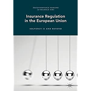 Insurance Regulation in the European Union: Solvency II and Beyond