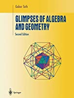 Glimpses of Algebra and Geometry (Undergraduate Texts in Mathematics)
