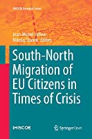 South-North Migration of EU Citizens in Times of Crisis (IMISCOE Research Series)
