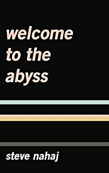 Welcome to the Abyss by [Nahaj, Steve]