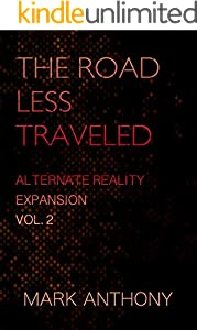 The Road Less Traveled (Alternate Reality Expansion Book 2) (English Edition)