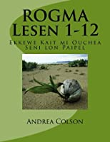 ROGMA Lesen 1-12: Ekkewe Kait mi Ouchea Seni lon Paipel (Volume 1) [並行輸入品]
