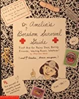 Dr. Amelia's boredom survival guide: First aid for rainy days, boring errands, waiting rooms, whatever!