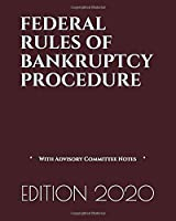 FEDERAL RULES OF BANKRUPTCY PROCEDURE: With Advisory Committee Notes   (LAST EDITION)