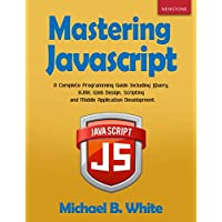 Mastering JavaScript: A Complete Programming Guide Including…