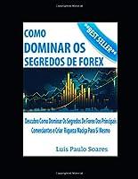 Como Dominar Os Segredos De Forex (Investimentos)