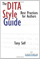 The Dita Style Guide: Best Practices for Authors