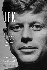 JFK: Coming of Age in the American Century, 1917-1956 (English Edition)