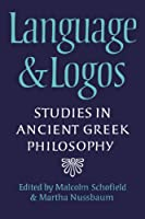 Language and Logos: Studies in Ancient Greek Philosophy Presented to G. E. L. Owen