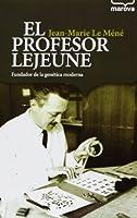 El profesor Lejeune : fundador de la genética moderna