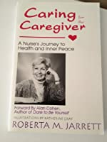 Caring for the Caregiver: A Nurse's Journey to Health and Inner Peace