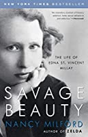 Savage Beauty: The Life of Edna St. Vincent Millay by Nancy Milford(2002-09-10)