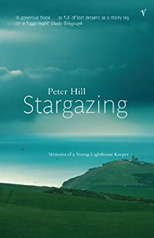 Stargazing: Memoirs Of A Young Lighthouse Keeper by [Hill, Peter]