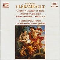 Clerambault: Orphee . Leandre et Hero (Soprano Cantatas) / Sonata 'Anonima' / Suite No. 2