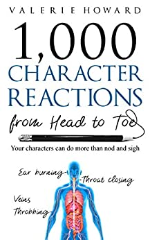 Character Reactions from Head to Toe (Indie Author Resources Book 1) by [Howard, Valerie]
