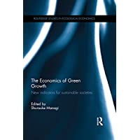 The Economics of Green Growth: New indicators for sustainable societies (Routledge Studies in Ecological Economics) (English Edition)
