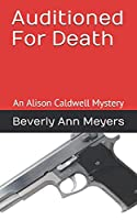 Auditioned for Death: An Alison Caldwell Mystery