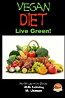Vegan Diet: Live Green!