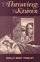 Throwing Knives (Ohio State Univ Prize in Short Fiction)
