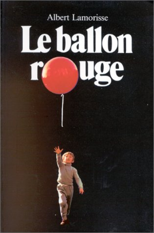 Le Ballon Rouge: The Red Balloonの詳細を見る