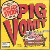 Pig Vomit