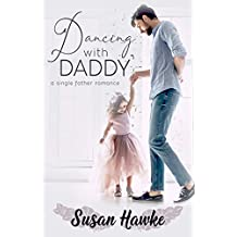 Dancing with Daddy: A Single Father Romance