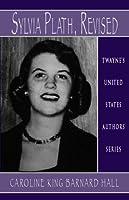 Sylvia Plath, Revised (Twayne's United States Authors Series)