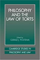Philosophy and the Law of Torts (Cambridge Studies in Philosophy and Law)