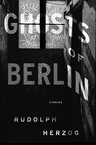 Ghosts of Berlin: Stories (English Edition)