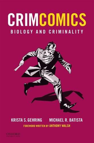 Download Crimcomics: Biology and Criminality 0190207159