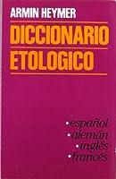 Diccionario etológico (esp.-al.-ingl.-fr.)