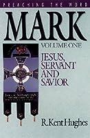 Preaching the Word: Mark, Jesus, Servant and Savior