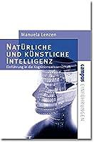 Natuerliche und kuenstliche Intelligenz: Einfuehrung in die Kognitionswissenschaft
