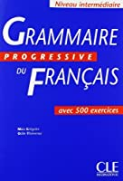 Grammaire Progressive Du Francais: Avec 500 Exercices by Maia Gregoire Odile Thievenaz(2004-06-05)