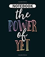 Notebook: the power of yes teacher growth mindset  College Ruled - 50 sheets, 100 pages - 8 x 10 inches
