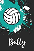 Betty Volleyball Notebook: Cute Personalized Sports Journal With Name For Girls